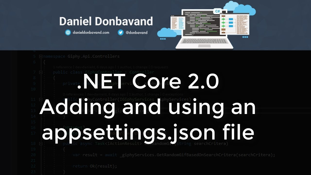 ASP NET Core 2 0: Adding and using an appsettings json file