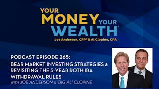 Bear Market Investing Strategies and Revisiting the 5-Year Roth IRA Withdrawal Rules - YMYW #265