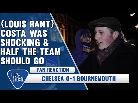 {LOUIS RANT} Costa Was Shocking & Half The Team Should Go | Chelsea 0 Bournemouth 1
