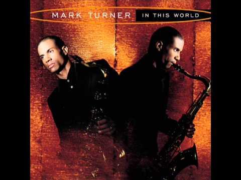 Mark Turner - You Know I Care