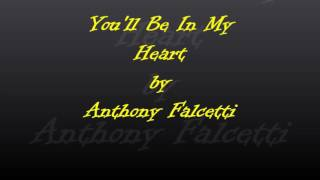 You'll Be In My Heart- Anthony Falcetti