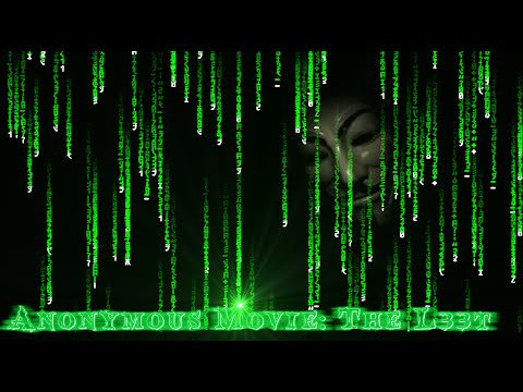 *~~ Anonymous Movie: The L33t ~~*