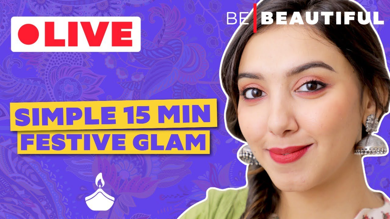 🔴 Join Us LIVE   Simple 15 Min Festive Glam Tutorial With Smriti   Be Beautiful