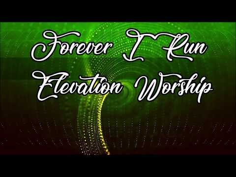 Forever I Run (Live) - Elevation Worship (Lyric Video)