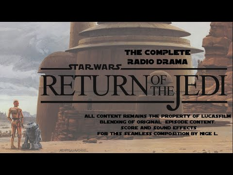 Star Wars: Return Of The Jedi Radio Drama - Nigel's Edit