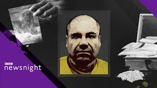 Will 'El Chapo' conviction lead to less drugs on the streets? - BBC Newsnight