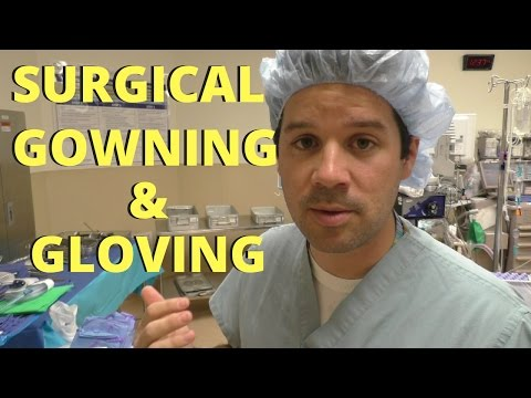 STERILE GOWNING AND GLOVING *SURGERY*