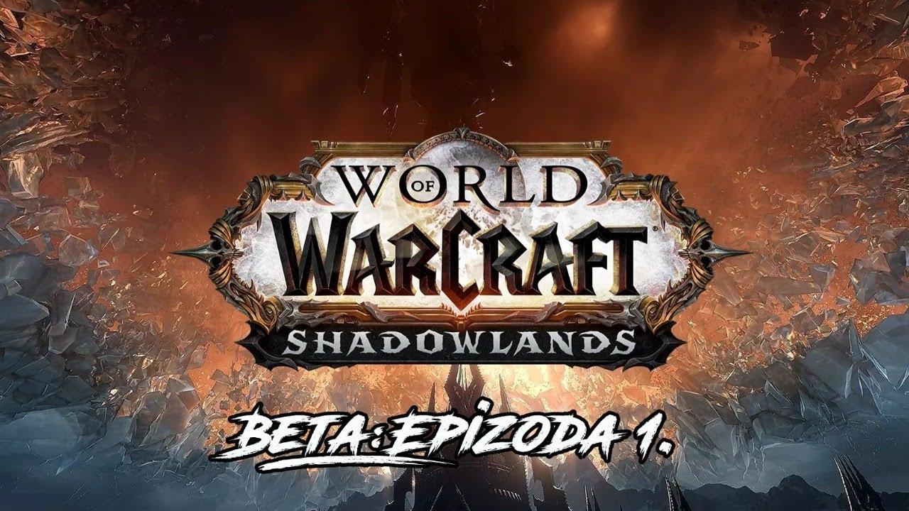 World Of Warcraft ShadowLands: Upoznavanje nove expanzije u Beta fazi ep.01