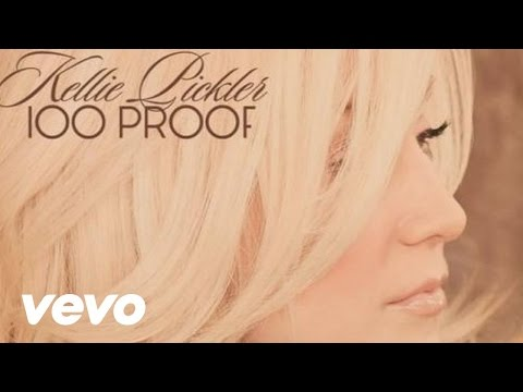 Kellie Pickler - 100 Proof (Audio)