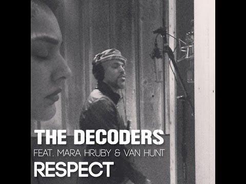 THE DECODERS - RESPECT feat. Mara Hruby & Van Hunt