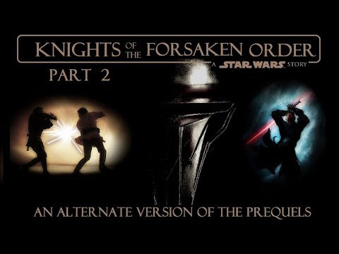"""Knights of the Forsaken Order: Part Two (A Prequel """"What If"""" Fan Fiction Story)"""