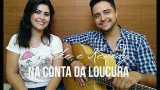 Baixar Na Conta Da Loucura - Bruno e Marrone (Cover por Jacke & Kenedy)