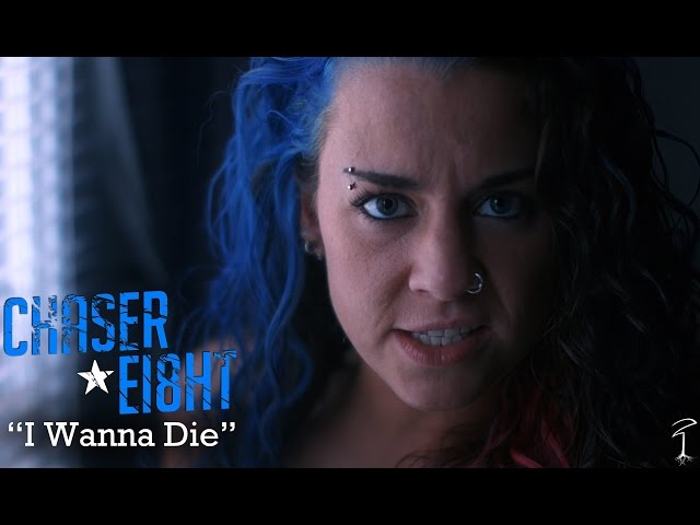 Chaser Eight - I Wanna Die (Official Music Video)