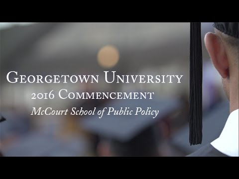 Georgetown McCourt School of Public Policy 2016 Commencement
