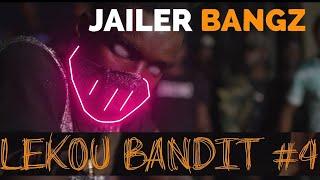 Jailer Bangz - Lekou Bandit #4 - Clip Officiel