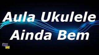 Ainda Bem - Marisa Monte - Aula Ukulele - Tutorial Ukulele