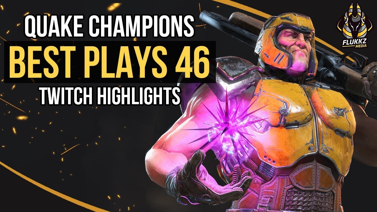 QUAKE CHAMPIONS BEST PLAYS 46 (TWITCH HIGHLIGHTS)