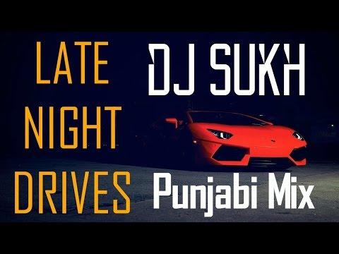 Punjabi Megamix Late Night Drives Romantic   DJ Sukh