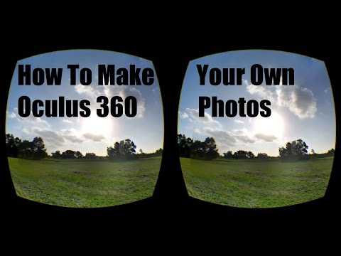 How To Create Your Own Oculus 360 Photos for Gear VR