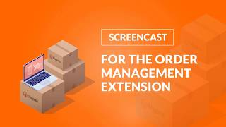 Order Management Extension (screencast)