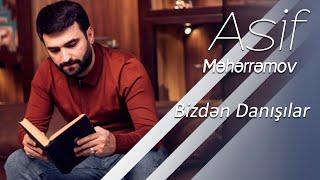 Asif Meherremov - Bizden Danisirlar Resimi