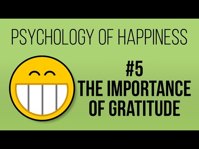 Be Grateful (Psychology of Happiness #5)
