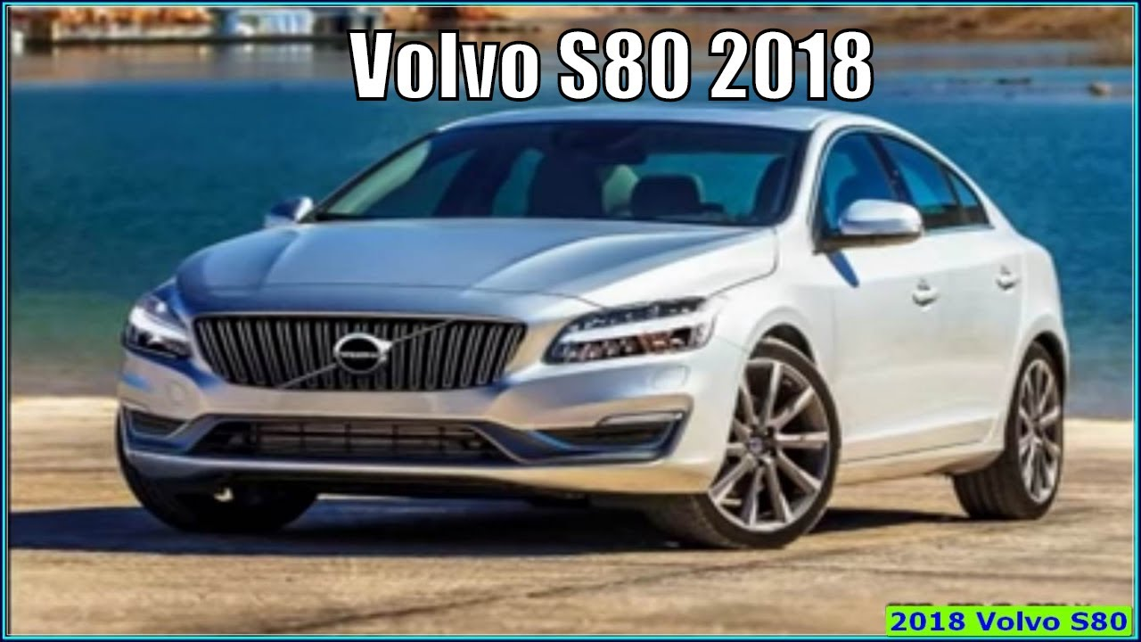 New Volvo S80 2018 Review All Car Model