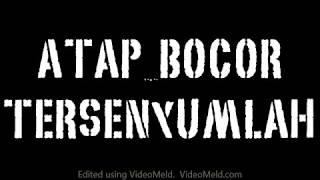Video Atap Bocor Tersenyumlah ~Lirik download MP3, 3GP, MP4, WEBM, AVI, FLV Juni 2018