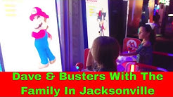 Dave N Busters Jacksonville With The Family