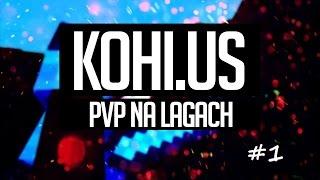 PvP Na Lagach #1 (kohi.us)