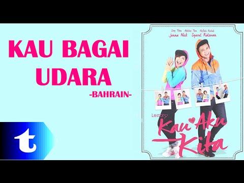 Bahrain - Kau Bagai Udara (lirik) [OST Kau Aku Kita]