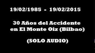 30 Años del Accidente en el Monte OIZ  (SOLO AUDIO)
