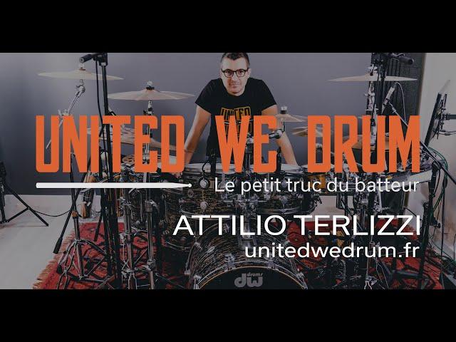Attilio Terlizzi - United We Drum, le petit truc du batteur
