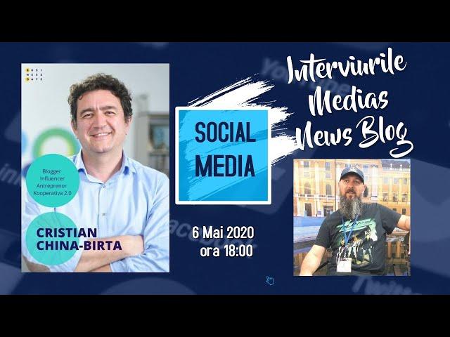 Cristian China-Birta la Interviurile Medias News Blog