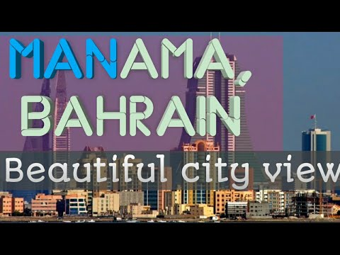 Manama City, Bahrain Tour and View Beautiful