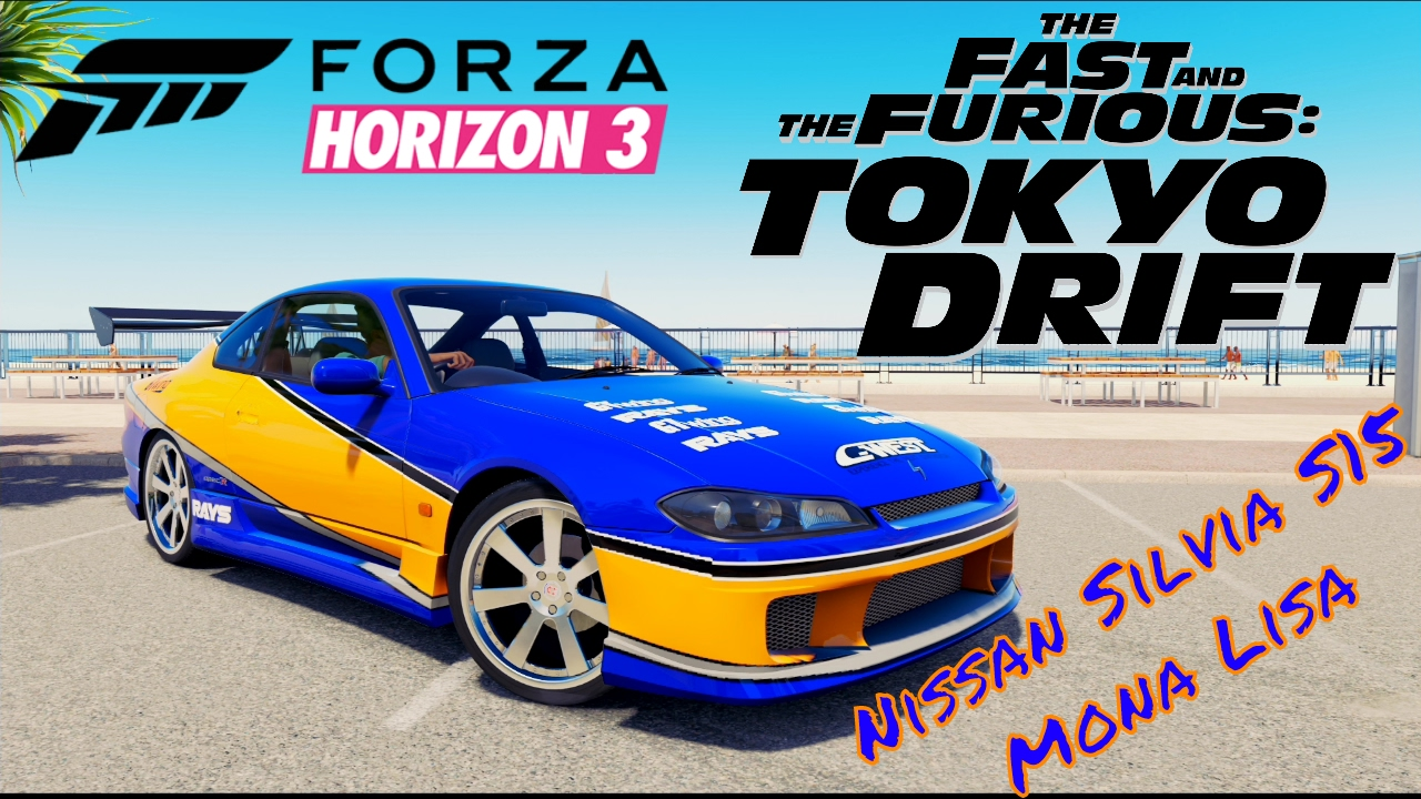 Silvia S15 Tokyo Drift Mona Lisa Forza Cars T Nissan Horizon 3 Fast And Furious Build