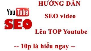 [ FULL HD ] Hướng dẫn SEO video lên TOP của Youtube