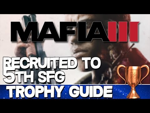 Mafia 3   Recruited to 5th SFG Trophy Guide