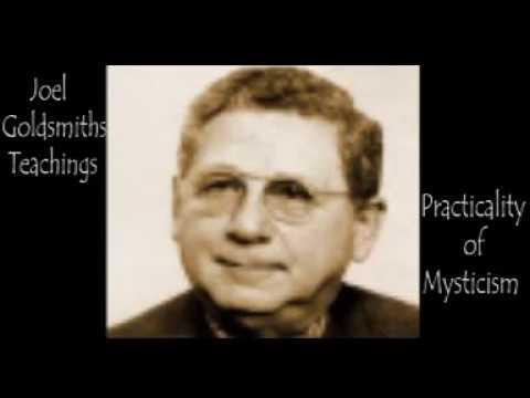 Joel Goldsmith - Practicality of Mysticism