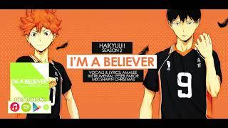 HAIKYUU OPENING 3 IM A BELIEVER ENGLISH VERSION.