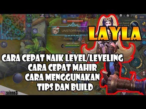 CARA CEPAT NAIK LEVEL/LEVELING, CARA CEPAT MAHIR MENGGUNAKAN LAYLA - Mobile Legends !!