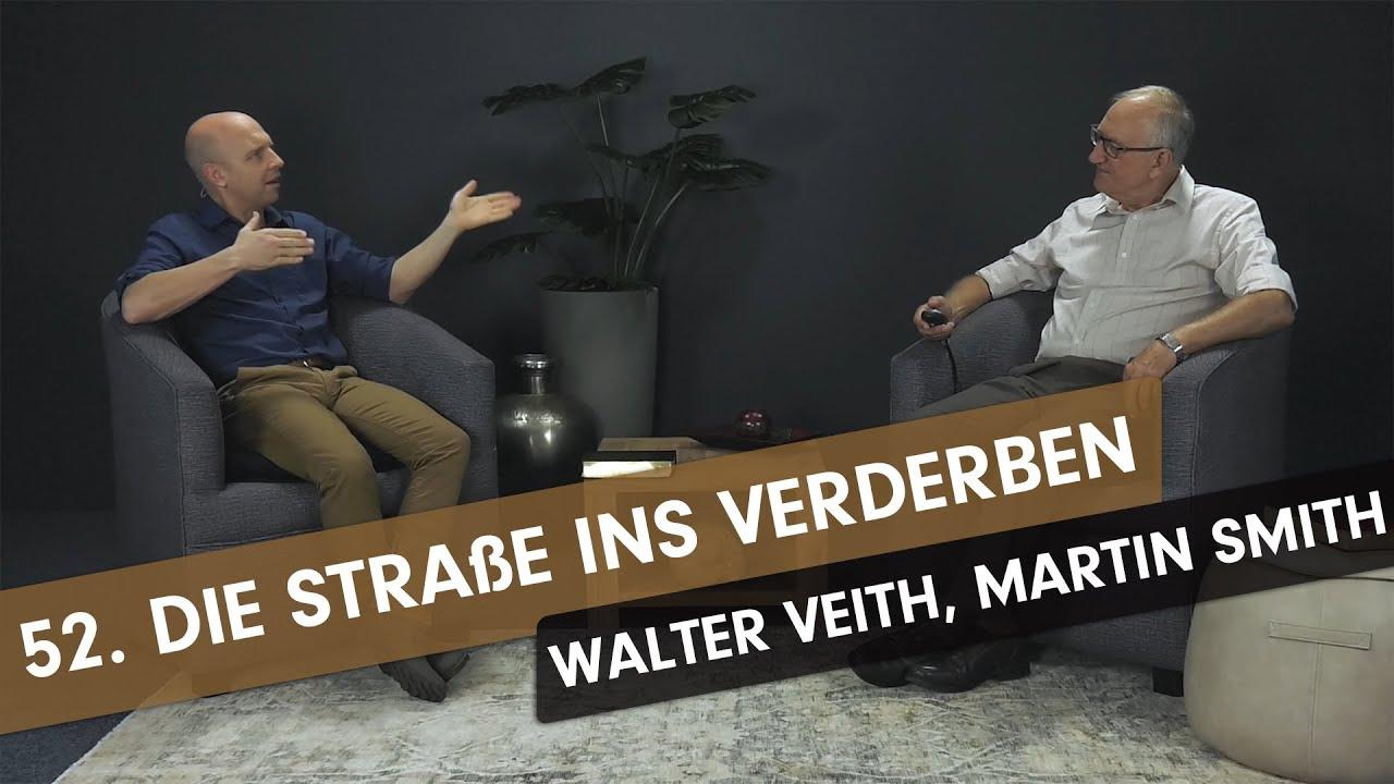 52. Die Straße ins Verderben: Näher als gedacht # Walter Veith, Martin Smith, What's Up Prof?