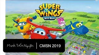 Super Wings: Jett Run - Mạnh Tiến Nguyễn Trò chơi đoạn giới thiệu - Mạnh Tiến Nguyễn CMSN 2019