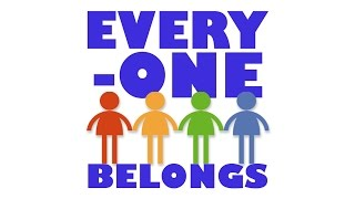 Everyone Belongs