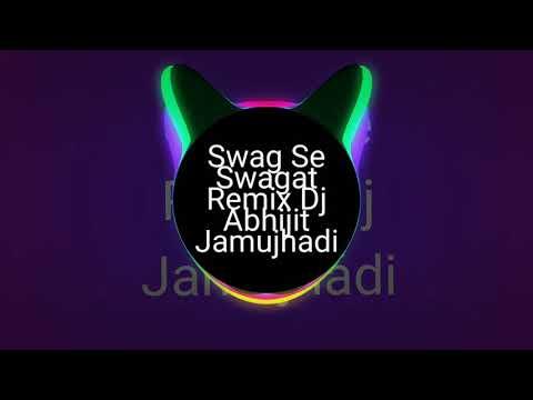 Swag Se Swagat Remix Dj Abhijit Jamujhadi