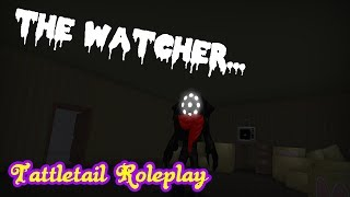 THE WATCHER IS HERE... (ROBLOX Tattletail Roleplay)