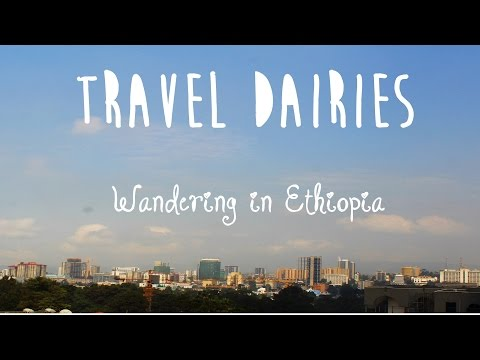 TRAVEL DIARIES: Wandering in Ethiopia!!! || Field studies trip ||