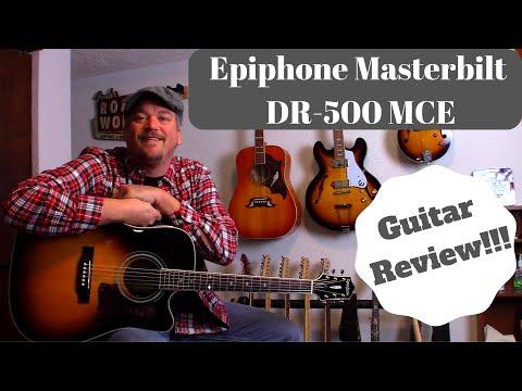 Epiphone Masterbilt acoustic guitar - DR 500 MCE REVIEW