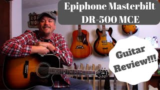 Epiphone Masterbilt acoustic guitar - DR 500 MCE!!! REVIEW