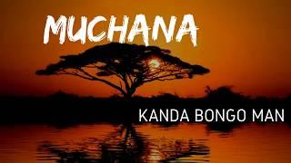 Congo Muchana - Kanda Bongo Man Lyrics.mp3
